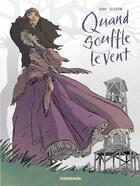 Couverture du livre « Quand souffle le vent » de Laurent Galandon et Bonin aux éditions Dargaud
