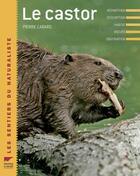 Couverture du livre « Le castor » de Pierre Cabard aux éditions Delachaux & Niestle