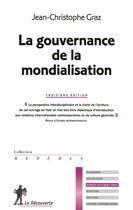 Couverture du livre « La gouvernance de la mondialisation (3e édition) » de Jean-Christophe Graz aux éditions La Decouverte