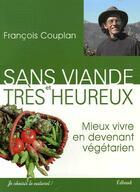 Couverture du livre « Sans viande et tres heureux » de Francois Couplan aux éditions Edisud