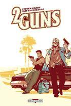 Couverture du livre « 2 guns » de Steven Grant et Mat Santolouco aux éditions Delcourt
