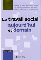 Couverture du livre « Le travail social aujourd'hui et demain » de France aux éditions Ehesp