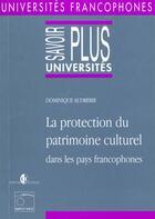 Couverture du livre « La protection du patrimoine culturel dans les pays francophones » de Dominique Audrerie aux éditions Estem