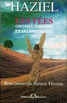 Couverture du livre « Les fées, gnomes, ondines, salamandres ; rencontrer la nature vivante » de Haziel aux éditions Bussiere