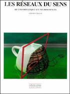 Couverture du livre « Les réseaux du sens ; de l'informatique aux neurosciences » de Gerard Chazal aux éditions Champ Vallon