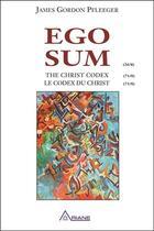 Couverture du livre « Ego sum ; le codex du Christ » de James Gordon Pfleeger aux éditions Ariane