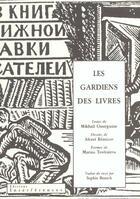 Couverture du livre « Les gardiens des livres » de Alexei Remizov et Marina Tsvetaieva et Mikhail Ossorguine aux éditions Interferences