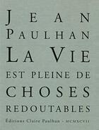 Couverture du livre « La vie est pleine de choses redoutables » de Jean Paulhan aux éditions Claire Paulhan