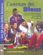 Couverture du livre « L'Aventure Des Bleus » de Alain Mercier et Cyril Pocreaux aux éditions Timee