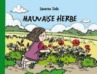 Couverture du livre « Mauvaise herbe » de Severine Dalla aux éditions Vert Pomme
