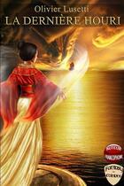 Couverture du livre « La dernière houri » de Olivier Lusetti aux éditions Fantasy Editions