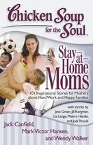 Couverture du livre « Chicken Soup for the Soul: Stay-at-Home Moms » de Walker Wendy aux éditions Chicken Soup For The Soul