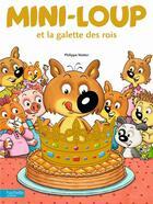 Couverture du livre « Mini-Loup et la galette des rois » de Philippe Matter aux éditions Hachette Enfants