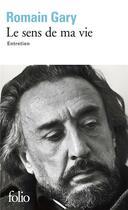 Couverture du livre « Le sens de ma vie ; entretien » de Romain Gary aux éditions Gallimard