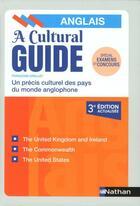 Couverture du livre « A cultural guide - anglais - un precis culturel des pays du monde anglophone - 2018 » de Francoise Grellet aux éditions Nathan