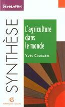 Couverture du livre « L'Agriculture Dans Le Monde » de Yves Colombel aux éditions Armand Colin