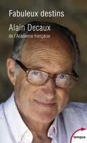 Couverture du livre « Fabuleux destins » de Alain Decaux aux éditions Tempus/perrin