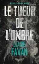 Couverture du livre « Le tueur de l'ombre » de Claire Favan aux éditions Pocket