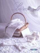 Couverture du livre « La Layette En Douceur » de Frederique Alexandre aux éditions Le Temps Apprivoise