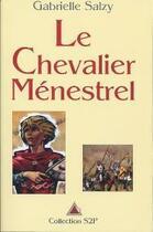 Couverture du livre « Le chevalier ménestrel » de Gabrielle Salzy aux éditions Delahaye