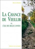 Couverture du livre « La chance de vieillir ou l'âge des belles années » de Helene Barrere aux éditions Ecce