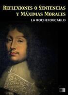 Couverture du livre « Reflexiones o sentencias y máximas morales » de Francois De La Rochefoucauld aux éditions Fv Editions
