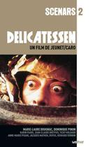 Couverture du livre « Delicatessen » de Jean-Pierre Jeunet aux éditions Lettmotif
