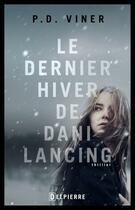 Couverture du livre « Le dernier hiver de Dani Lancing » de P.D. Viner aux éditions Delpierre