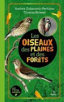Couverture du livre « Les oiseaux des plaines et des forêts » de Thomas Brosset et Audrey Perfumo aux éditions Metive