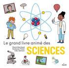 Couverture du livre « Le grand livre animé des sciences » de Cleo Germain et David Marchand et Guillaume Prevot aux éditions Milan