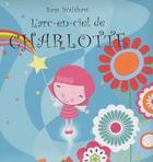 Couverture du livre « L'arc-en-ciel de Charlotte » de Sam Walshaw aux éditions Succes Du Livre