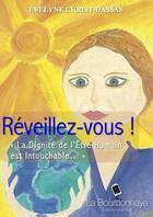 Couverture du livre « Réveillez-vous ! » de Evelyne Christ-Dassas aux éditions La Bourdonnaye