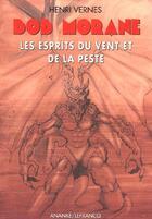 Couverture du livre « Bob Morane t.2017 ; les esprit du vent et de la peste » de Henri Vernes aux éditions Ananke