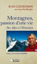 Couverture du livre « Montagnes ; passion d'une vie » de Jean Clemenson et Jean-Paul Roudier aux éditions Editions Du Belvedere