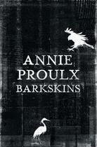 Couverture du livre « BARKSKINS » de Annie Proulx aux éditions Harper Collins