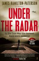 Couverture du livre « Under the radar ; in the Cold War the darkest fears were personal » de James Hamilton-Paterson aux éditions Faber Et Faber