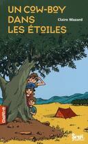 Couverture du livre « Un cow-boy dans les étoiles » de Claire Mazard aux éditions Seuil Jeunesse