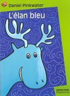 Couverture du livre « L'Elan Bleu » de Daniel Pinkwater aux éditions Pere Castor