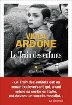 Couverture du livre « Le train des enfants » de Viola Ardone aux éditions Albin Michel