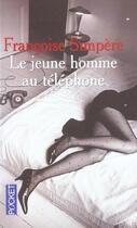 Couverture du livre « Le jeune homme au telephone » de Francoise Simpere aux éditions Pocket