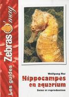 Couverture du livre « Hippocampes en aquarium, soins et reproduction » de May Wolfgang aux éditions Animalia