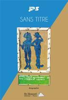 Couverture du livre « Sans titre » de Jps aux éditions Saint Honore Editions