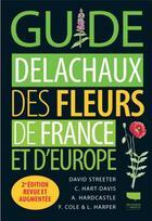 Couverture du livre « Guide Delachaux des fleurs de France et d'Europe (2e édition) » de Collectif aux éditions Delachaux & Niestle