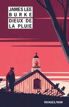 Couverture du livre « Dieux de la pluie » de James Lee Burke aux éditions Rivages