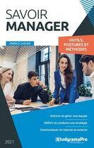 Couverture du livre « Savoir manager : outils, postures, méthodes » de Fabrice Carlier aux éditions Studyrama