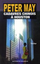 Couverture du livre « Cadavres chinois à houston » de Peter May et Ariane Bataille aux éditions Rouergue