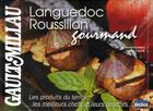 Couverture du livre « Languedoc-roussillon gourmand » de Formica V aux éditions Declics