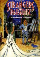 Couverture du livre « Strangers in paradise T.1 ; je rêve que tu m'aimes » de Terry Moore aux éditions Kymera