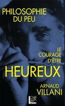 Couverture du livre « Philosophie du peu, le courage d'être heureux » de Arnaud Villani aux éditions Sur Le Fil