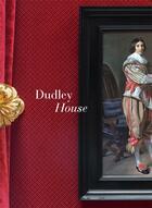 Couverture du livre « Dudley House » de Marc Walter et James Stourton aux éditions Swan
